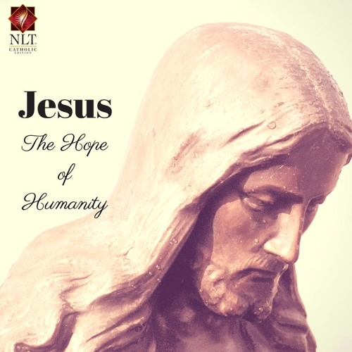 Jesus the Hope Of Humanity