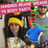Hundred Beanie Dreams vs Body Party  - [Click Buy for FREE Download]