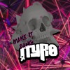 Tyro - Make It Bang