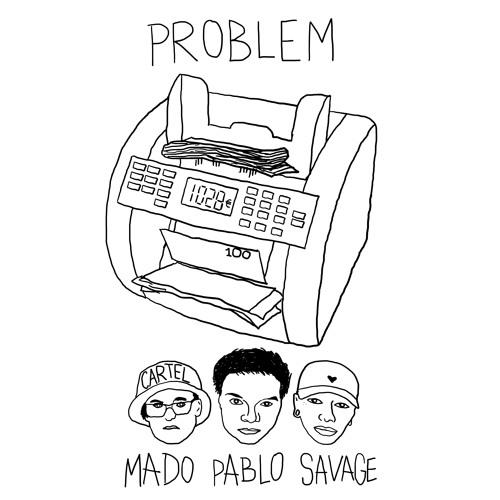PABLO - PROBLEM + MADO & SAVAGE (REMIX)