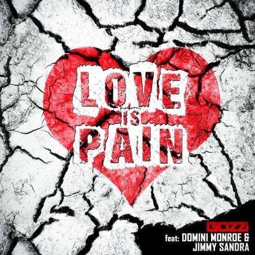 GOZZI ft. Domini Monroe & Jimmy Sandra - Love Is Pain (Original Mix)