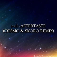 r e l - Aftertaste (Cosmo & Skoro Remix)
