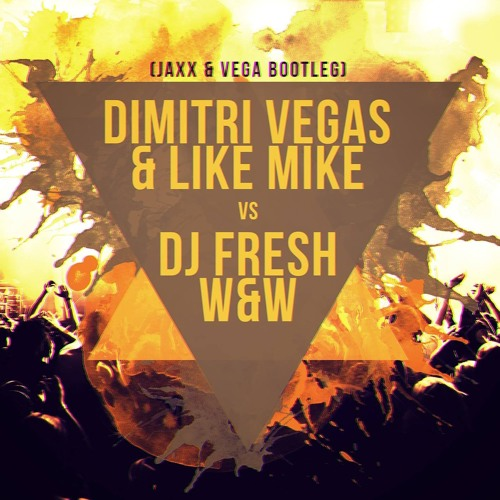 Dimitri Vegas & Like Mike Vs. Dj Fresh Vs. W&W - ID (ID) [Remake by Jaxx&Vega]