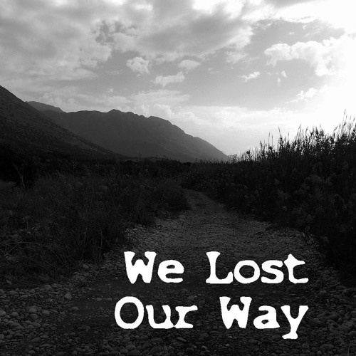We Lost Our Way by Seelensack on SoundCloud - Hear the world's sounds