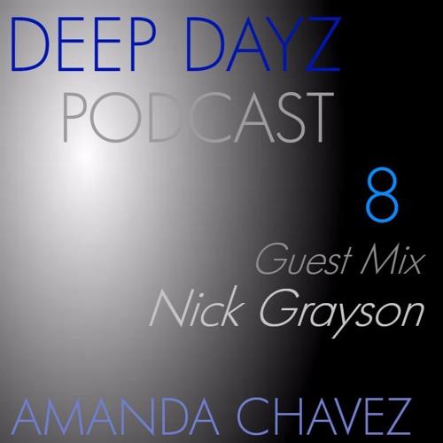 DJ Amanda Chavez presents DEEP DAYZ Podcast 8-Guest Mix with Nick Grayson
