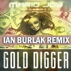 Mario Joy - Gold Digger ( Ian Burlak Remix Extended)