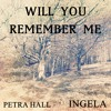 Will you remember me (PetraHall & Ingela)
