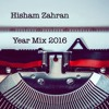 Hisham Zahran - Year Mix [2016]