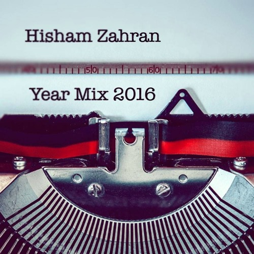 Hisham Zahran - Year Mix [2016]