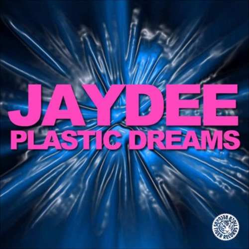 Plastic Dreams Jaydee