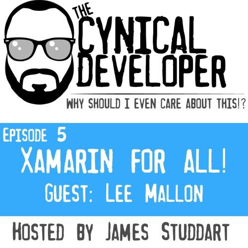 Espisode 5 - Xamarin for All!