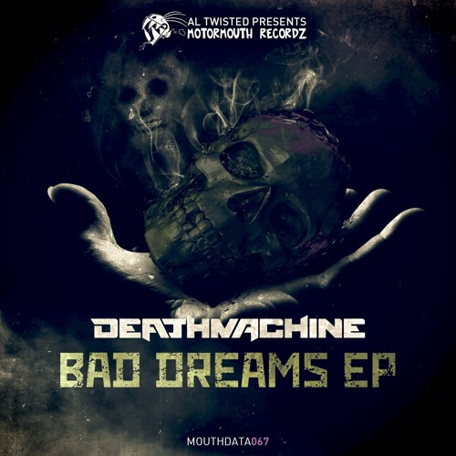 Deathmachine - Bad Dreams EP (MOUTHDATA067)