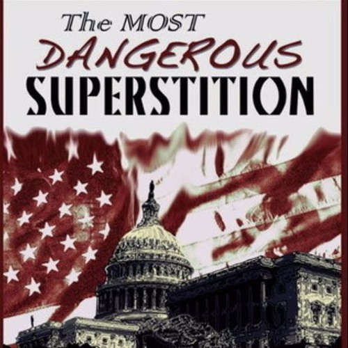 5) No Such Thing Most Dangerous Superstition