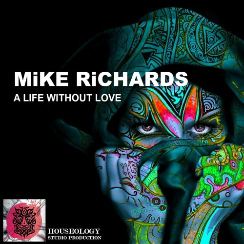 MiKE RiCHARDS - A Life Without Love