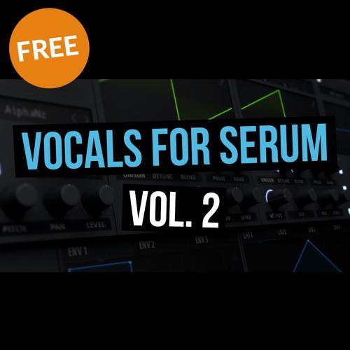 Vocals For Serum Vol 2 [FREE DOWNLOAD] by Cymatics Extras