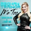 Meghan Trainor Me Too Adrian Dalera And J Zuart Mix Mp3