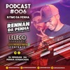 PODCAST 006 DO RITMO DA PENHA DJ RENNAN