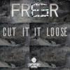 Freer - Cut It Loose