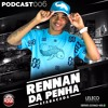 PODCAST 006 - DJ RENAN DA PENHA (RITMO DA PENHA) mp3