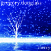 Free Download O Holy Night - Gregory Douglass Mp3