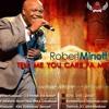 Robert minott  ..Tell me You Care Fa Me  (Produced by Kirkledove Records) mp3