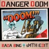 Danger Doom - Bada Bing (kLL sMTH Edit) [FREE DL]