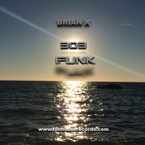 """""""303 FunK"""" By BRIAN X(IN SESSION)Preview MIX"""