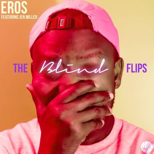 Eros - Blind ft. Jen Miller (Kriswontwo Flip)