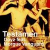 Doyz Feat. Morgue Vanguard - Testamen (Senartogok Remix)