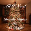 All I Need - Brooke Taylor Feat. Lo Diggs