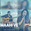 Maahi Ve Unplugged