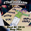 Tha Final Exam 2K16 Pt 2 of 2 (Best Of 2K16 Rap)