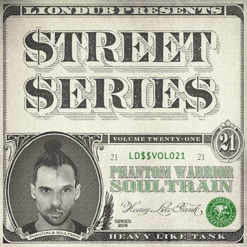 LIONDUB STREET SERIES VOL. 21 - PHANTOM WARRIOR & SOULTRAIN - HEAVY LIKE TANK [OUT NOW]