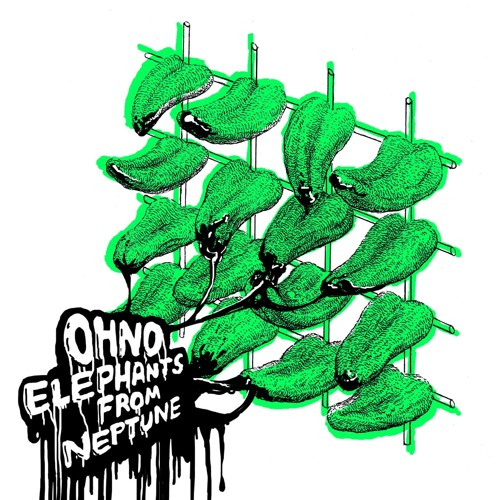 Elephants From Neptune - Oh No