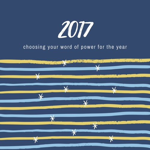 Finding Your Word Of Power 2017