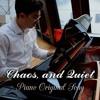 Chaos, and Quiet - Dubstep Piano Original Song (Original Music Piano)