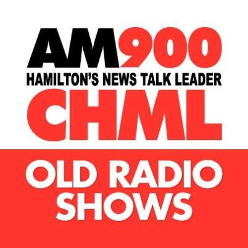 Old Radio Shows on AM 900 CHML Hamilton Ontario Nightly by am900chml