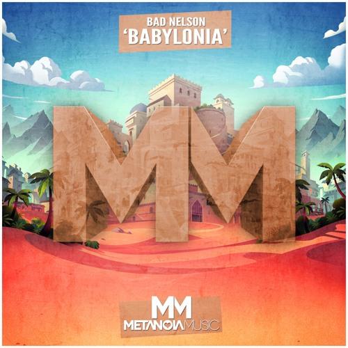 Bad Nelson - Babylonia (Original Mix)