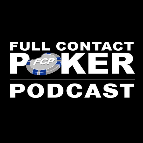 FCP Podcast Episode 7 - Five Diamond, Blockers, and PokerStars Update