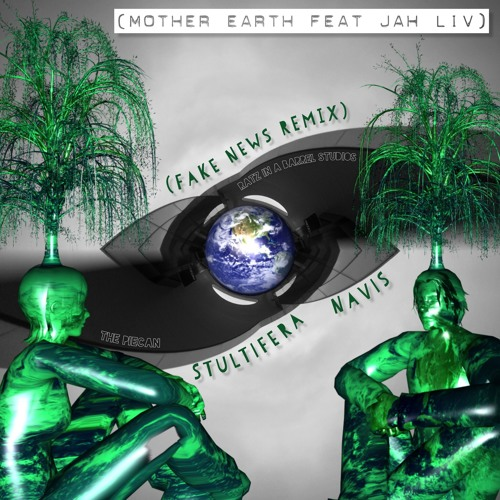Mother Earth feat Jah LIV (fake News Remix)
