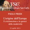 L'origine dell'Europa. Il cristianesimo e la genesi della modernità 23.04.2013