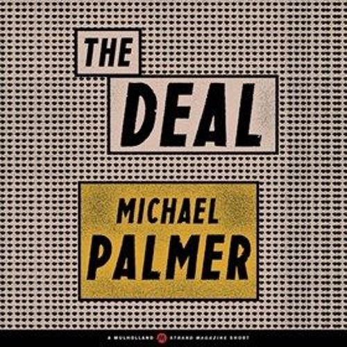THE DEAL by Michael Palmer, read by Fleet Cooper