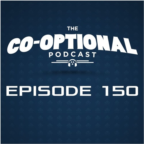 The Co-Optional Podcast Ep. 150 [strong language] - December 15th, 2016