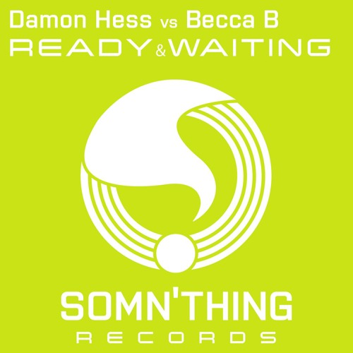 Damon Hess vs Becca B- Ready & Waiting - Extended Mix