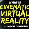 IFH 123: What is Cinematic Virtual Reality with Jason Diamond