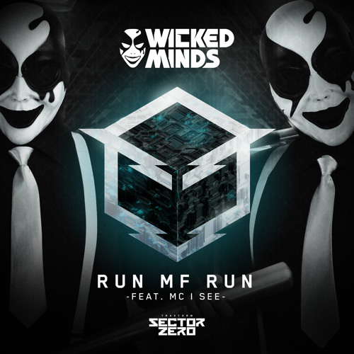Wicked Minds feat. MC I See - Run MF run (SZ 002)