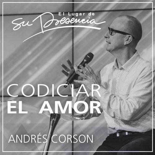 Codiciar el amor - Andrés Corson - 14 de diciembre de 2016