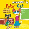 PETE THE CAT AND THE SURPRISE TEACHER by James Dean