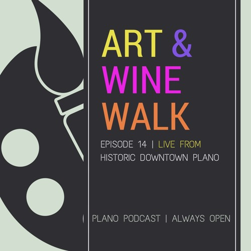 Episode 14 Art and Wine Walk in Downtown Plano