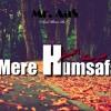 Mere Hamsafar - Amjad Islam Amjad - Mr. AaS | Urdu Poetry